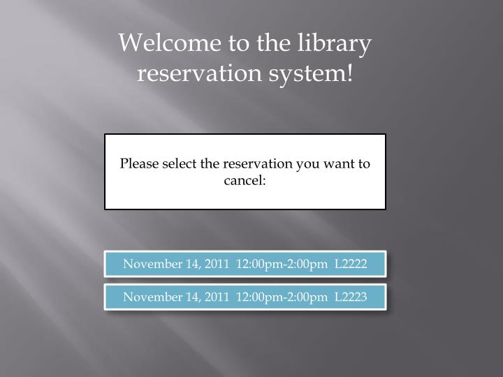 Welcome to the library reservation system!