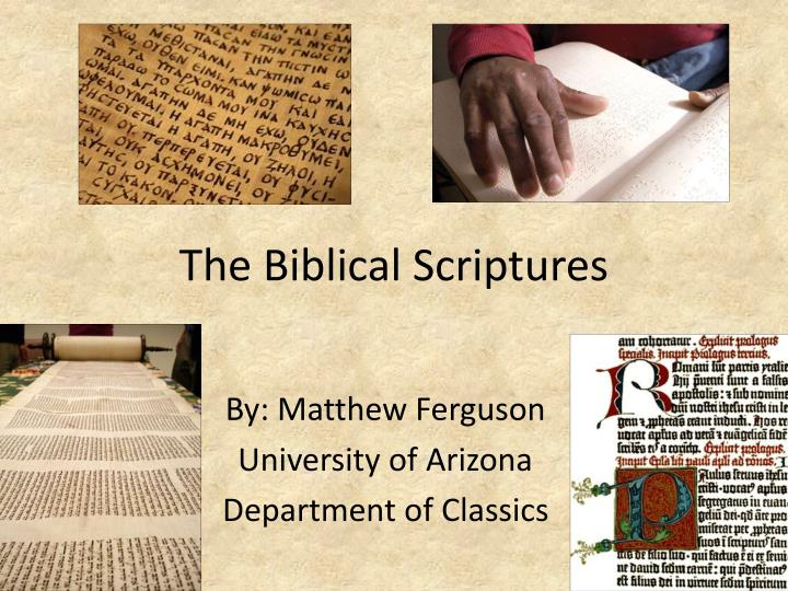 The Biblical Scriptures