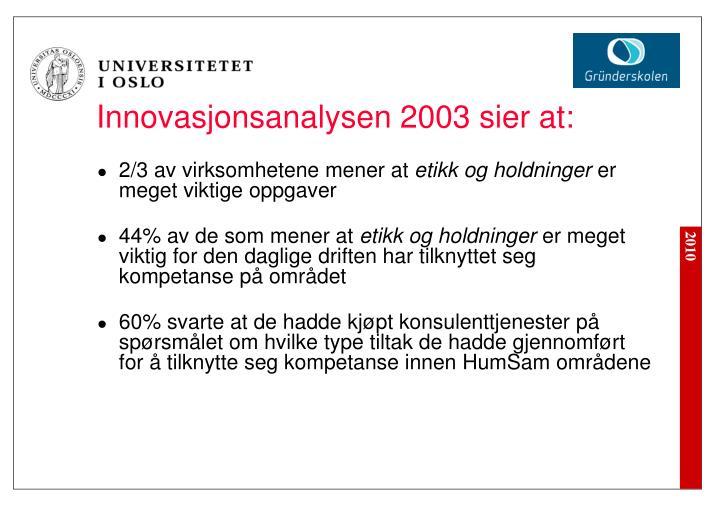 Innovasjonsanalysen 2003 sier at: