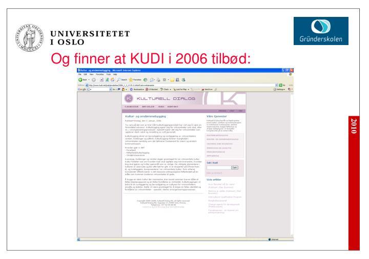 Og finner at KUDI i 2006 tilbød: