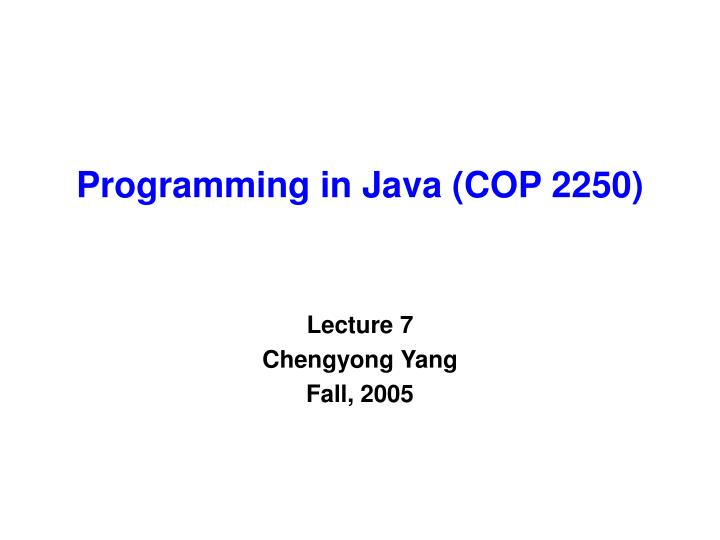 Programming in java cop 2250