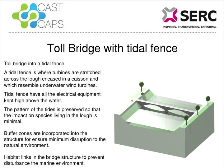 Toll Bridge with tidal fence
