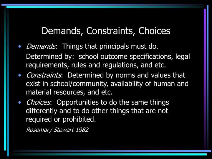 Demands, Constraints, Choices