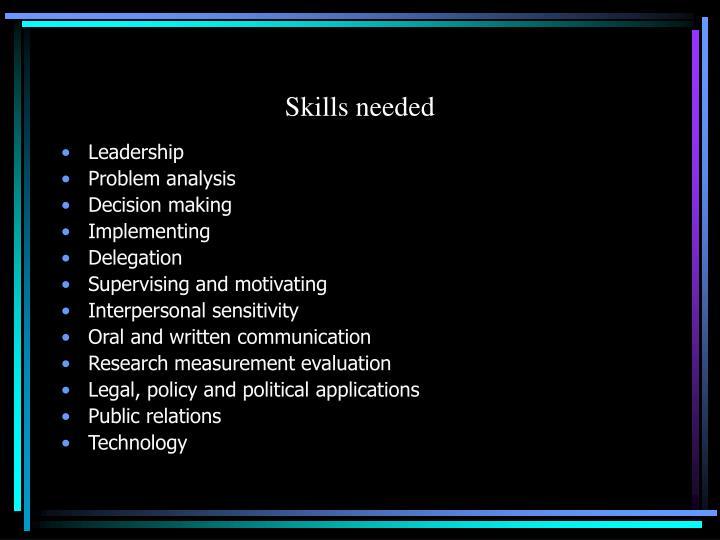 Skills needed