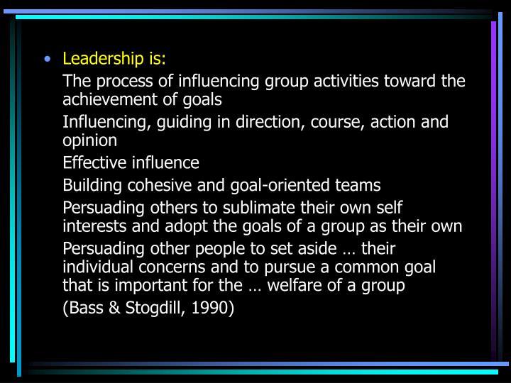 Leadership is: