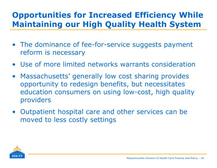 Opportunities for Increased Efficiency While Maintaining our High Quality Health System