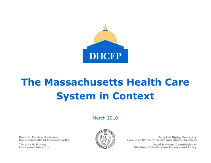 The Massachusetts Health Care System in Context