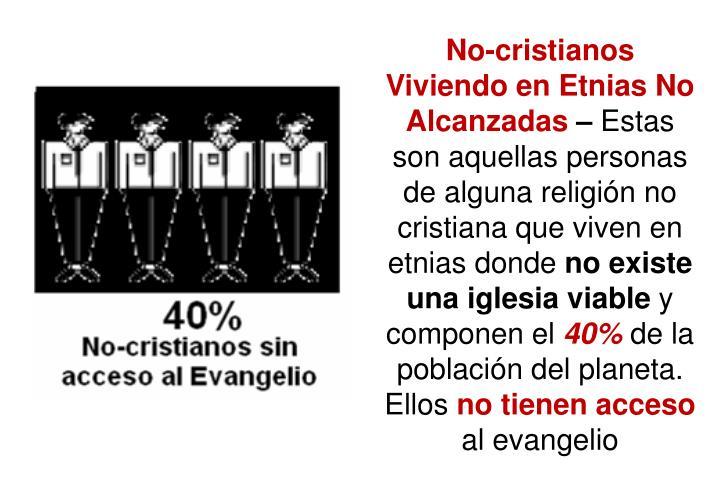 No-cristianos Viviendo en Etnias No Alcanzadas