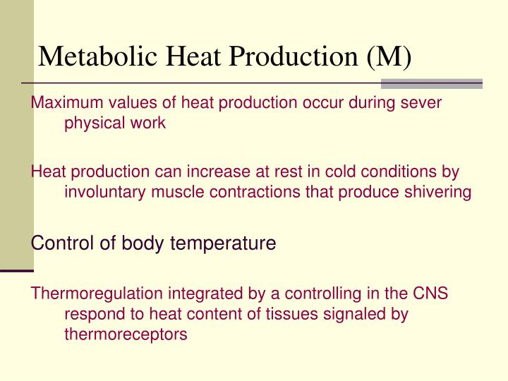 Metabolic Heat Production (M)