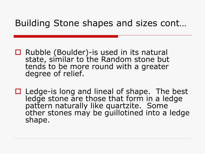 Building Stone shapes and sizes cont…