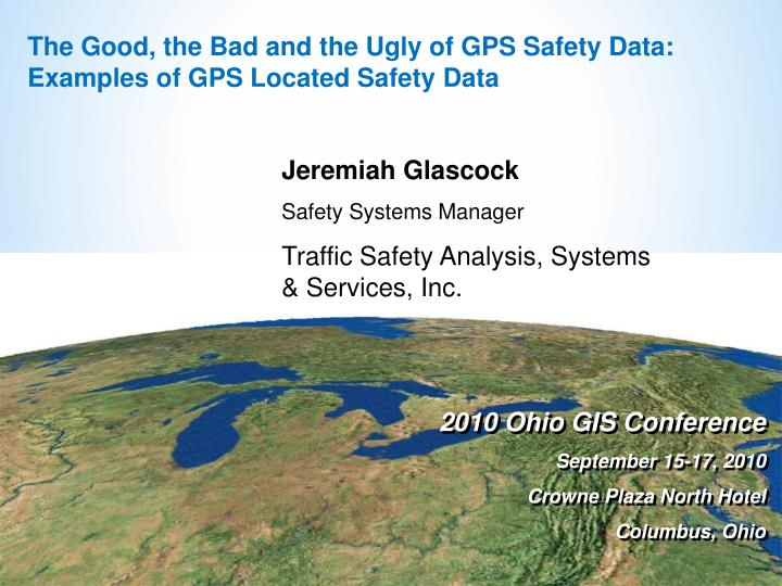 The Good, the Bad and the Ugly of GPS Safety Data: