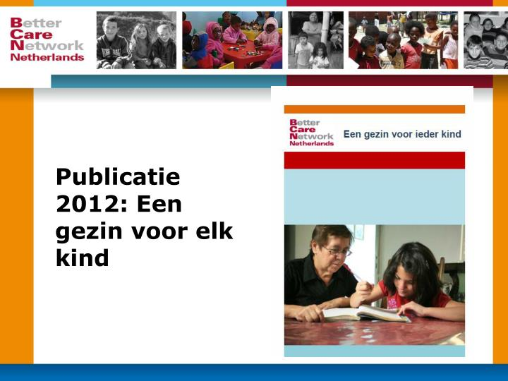 Publicatie 2012: Een gezin voor elk kind