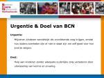 urgentie doel van bcn