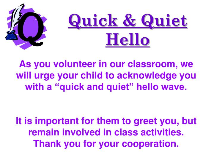 Quick & Quiet Hello