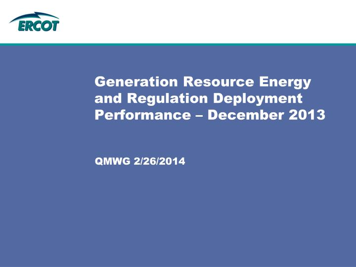 Generation Resource Energy and Regulation Deployment Performance – December 2013