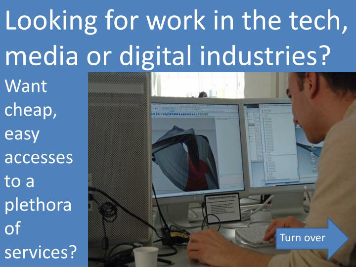 Looking for work in the tech, media or digital industries?