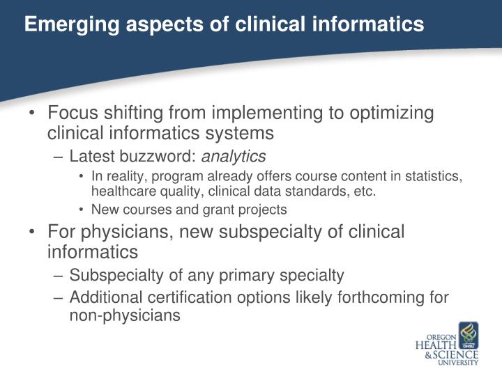 Emerging aspects of clinical informatics