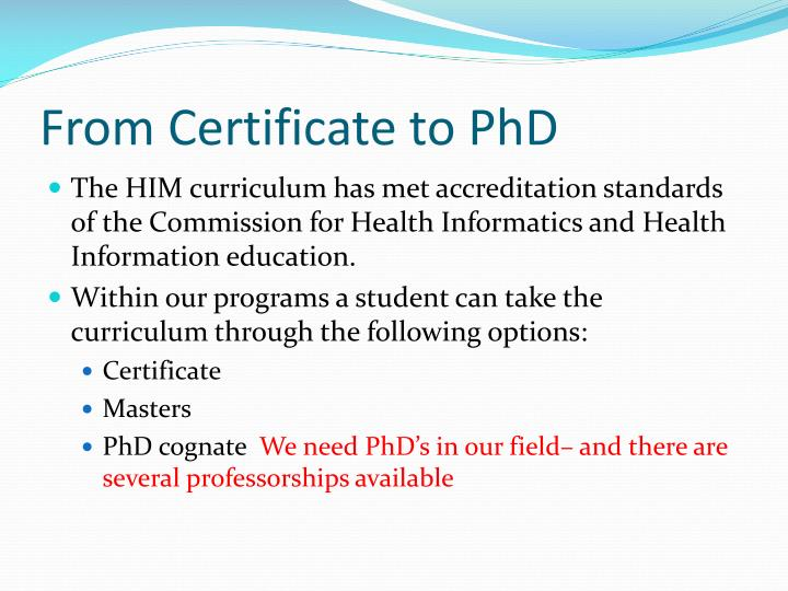 From Certificate to PhD