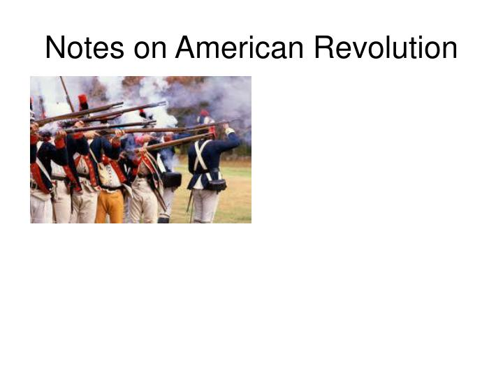 Notes on American Revolution