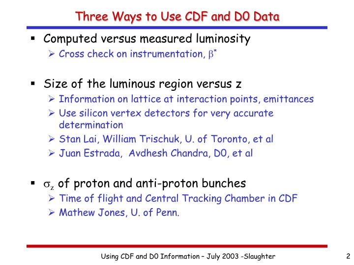 Three ways to use cdf and d0 data