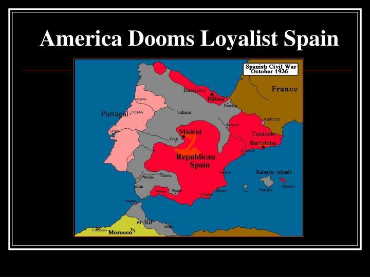 America Dooms Loyalist Spain
