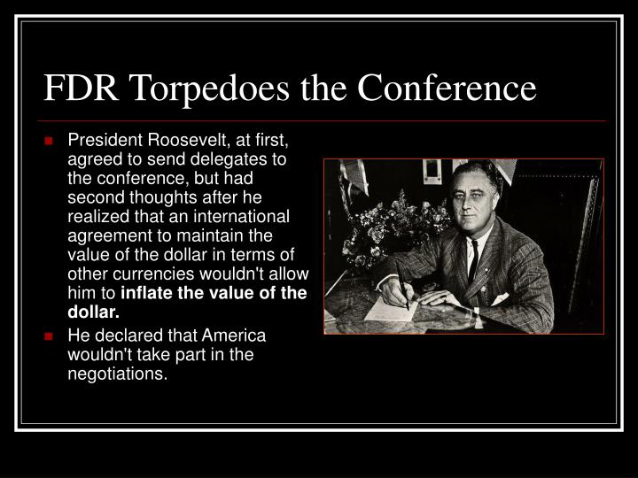 FDR Torpedoes the Conference