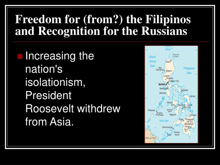 Freedom for (from?) the Filipinos and Recognition for the Russians