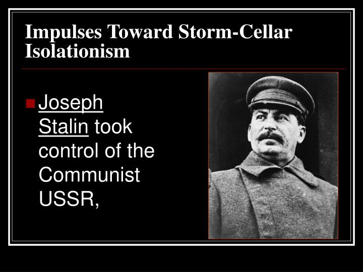 Impulses Toward Storm-Cellar Isolationism
