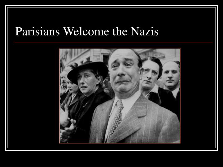 Parisians Welcome the Nazis
