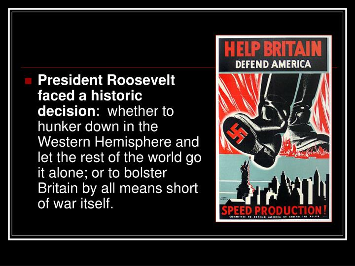 President Roosevelt faced a historic decision