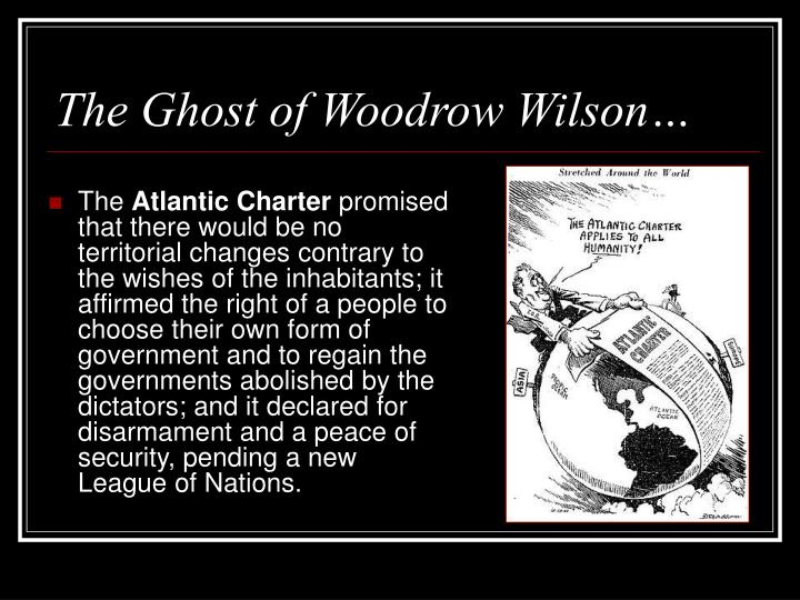 The Ghost of Woodrow Wilson…
