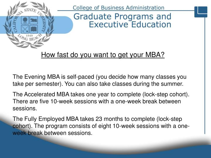 How fast do you want to get your MBA?