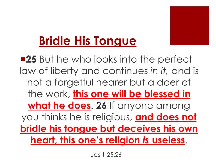 Bridle His Tongue