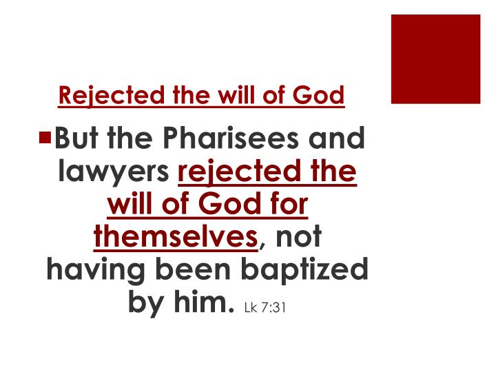 Rejected the will of god
