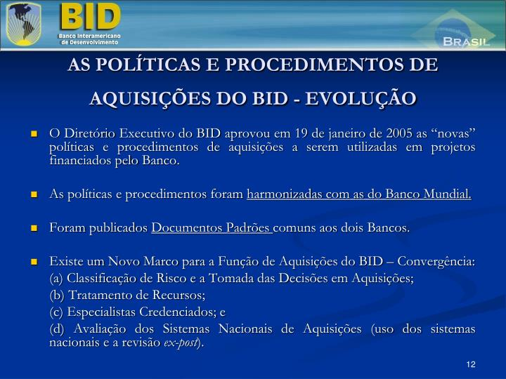 AS POLTICAS E PROCEDIMENTOS DE AQUISIES DO BID - EVOLUO