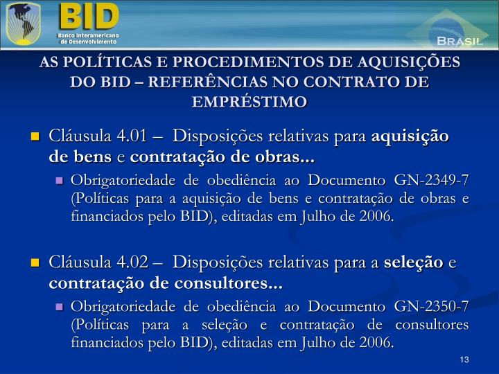 AS POLTICAS E PROCEDIMENTOS DE AQUISIES DO BID  REFERNCIAS NO CONTRATO DE EMPRSTIMO