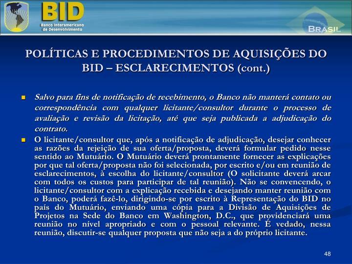 POLÍTICAS E PROCEDIMENTOS DE AQUISIÇÕES DO BID – ESCLARECIMENTOS (cont.)