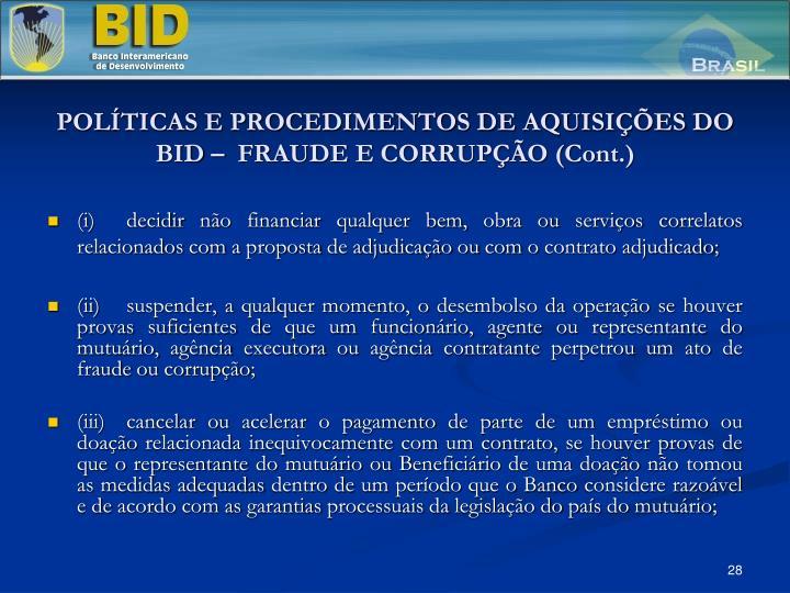 POLÍTICAS E PROCEDIMENTOS DE AQUISIÇÕES DO BID –  FRAUDE E CORRUPÇÃO (Cont.)