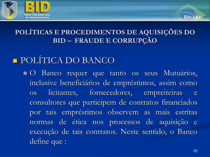 POLÍTICAS E PROCEDIMENTOS DE AQUISIÇÕES DO BID –  FRAUDE E CORRUPÇÃO