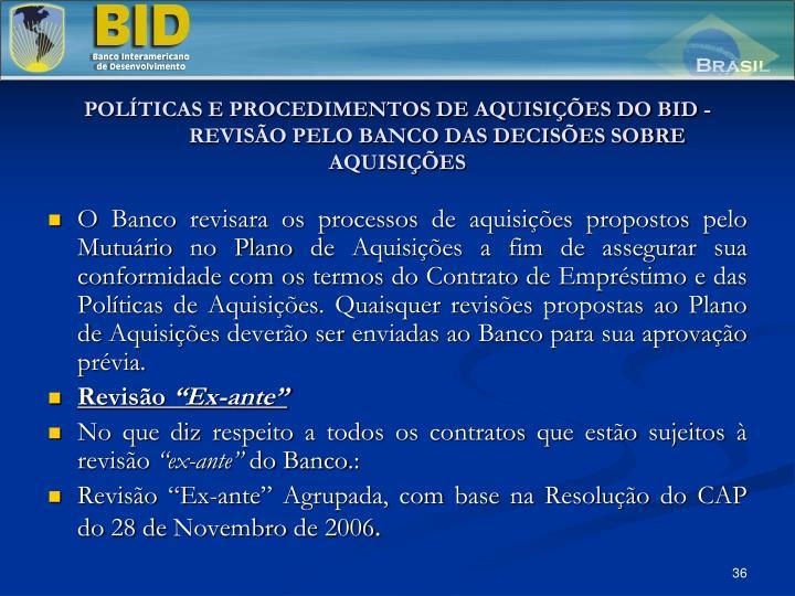 POLÍTICAS E PROCEDIMENTOS DE AQUISIÇÕES DO BID - REVISÃO PELO BANCO DAS DECISÕES SOBRE AQUISIÇÕES