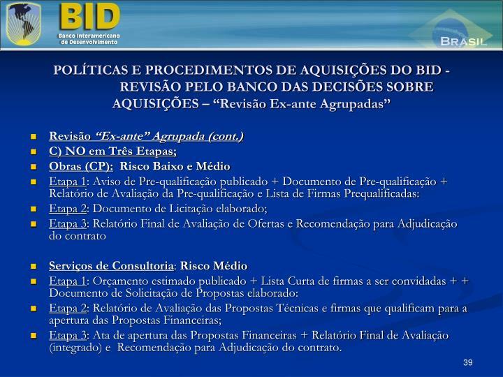 """POLÍTICAS E PROCEDIMENTOS DE AQUISIÇÕES DO BID - REVISÃO PELO BANCO DAS DECISÕES SOBRE AQUISIÇÕES – """"Revisão Ex-ante Agrupadas"""""""