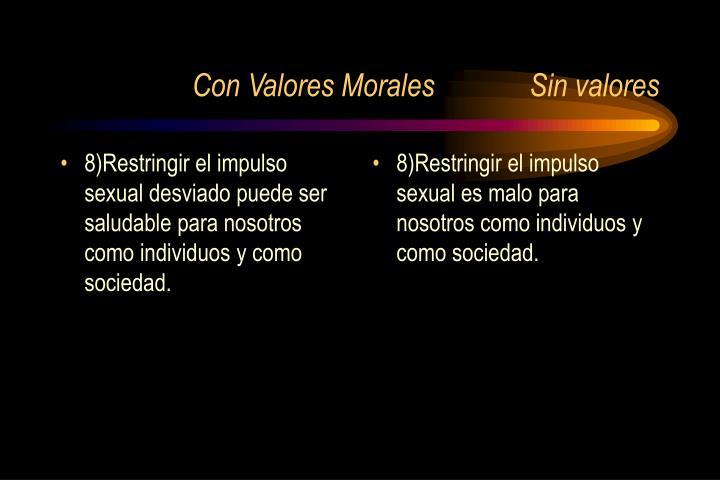 8)Restringir el impulso sexual desviado puede ser saludable para nosotros como individuos y como sociedad.