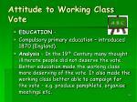 attitude to working class vote