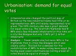 urbanisation demand for equal votes