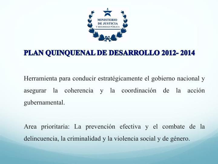 PLAN QUINQUENAL DE DESARROLLO 2012- 2014