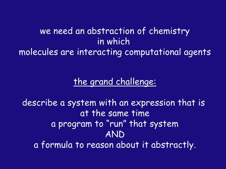 we need an abstraction of chemistry