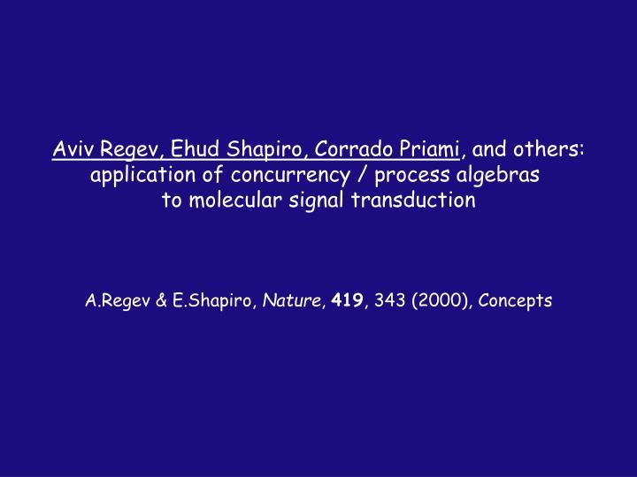 Aviv Regev, Ehud Shapiro, Corrado Priami