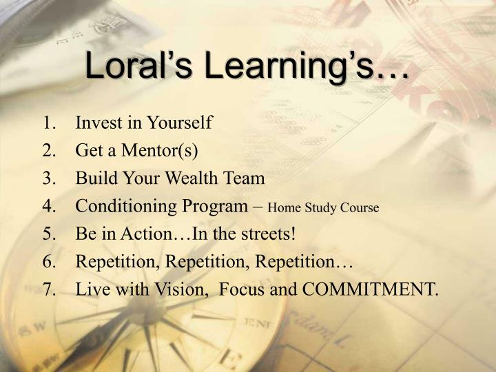 Loral's Learning's…