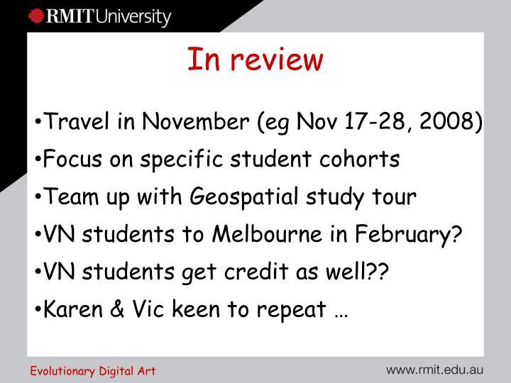 Travel in November (eg Nov 17-28, 2008)