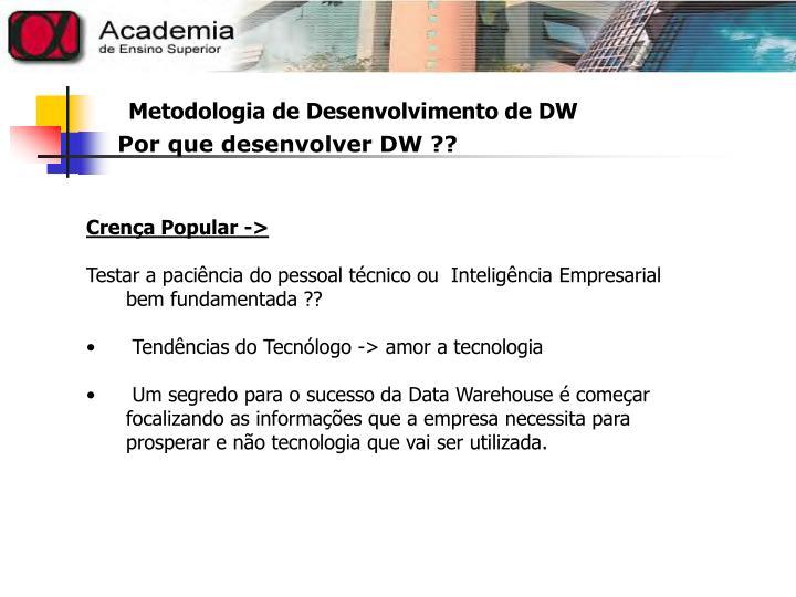 Por que desenvolver DW ??